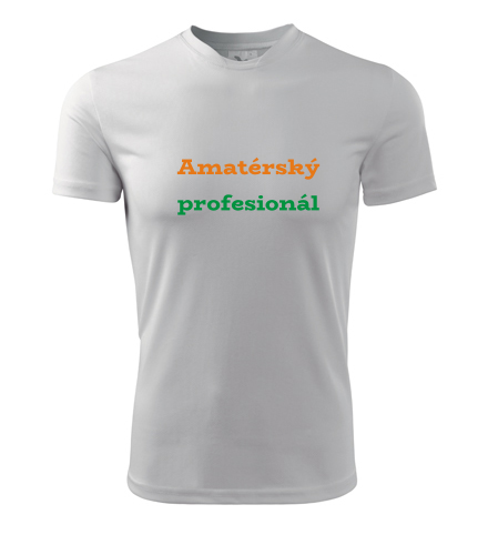 Tričko Amatérský profesionál - Dárek pro zedníka