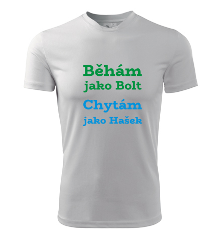 Tričko Běhám jako Bolt Chytám jako Hašek - Dárek pro pokrývače