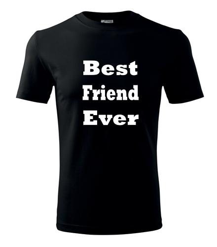 Tričko Best Friend Ever - Dárek pro kamaráda