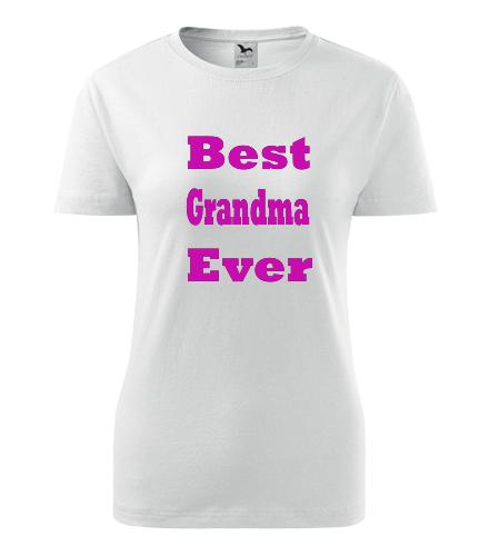 Dámské tričko Best Grandma Ever - Dárek pro babičku k 80