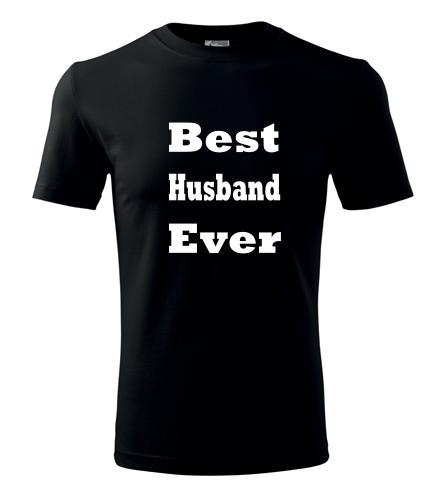 Tričko Best Husband Ever - Dárek pro manžela