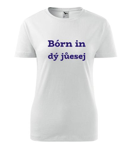 Dámské tričko Bórn in dý jůesej