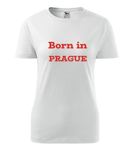 Dámské tričko Born in Prague