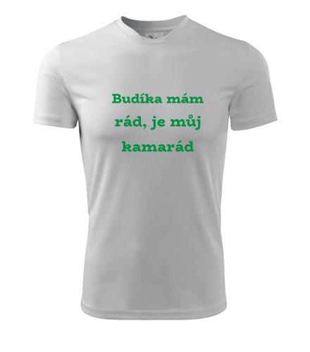 Pánské tričko Budíka mám rád - Trička s hláškou pánská