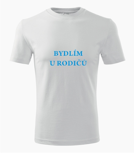Tričko Bydlím u rodičů - Vtipná pánská trička