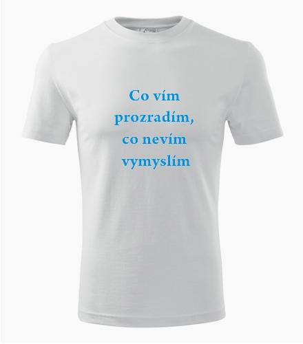 Tričko co vím - Vtipná pánská trička