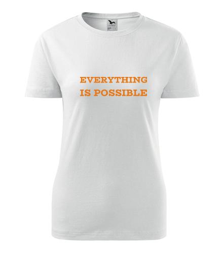 Dámské tričko Everything is possible - Dárek pro lektorku