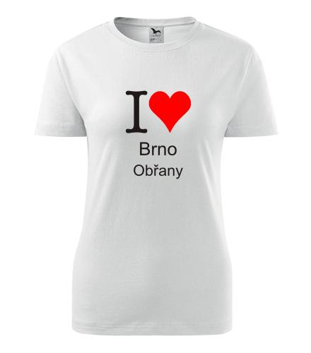 Dámské tričko I love Brno Obřany - I love brněnské čtvrti dámská