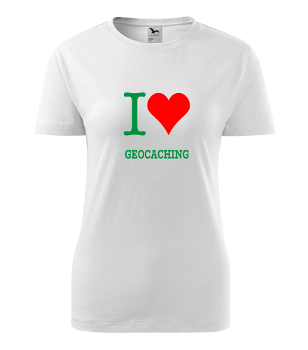 Dámské tričko I love geocaching