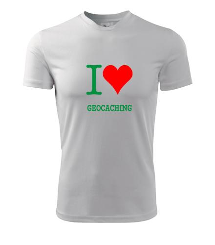 Tričko I love geocaching - Trička I love - ostatní