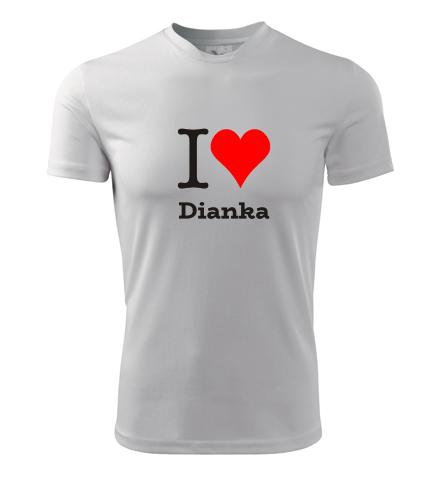 Tričko I love Dianka - I love ženská jména pánská
