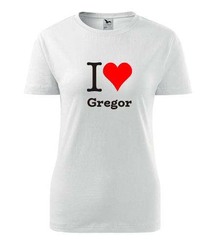 Dámské tričko I love Gregor - I love mužská jména dámská
