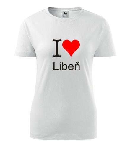 Dámské tričko I love Libeň - I love pražské čtvrti dámská