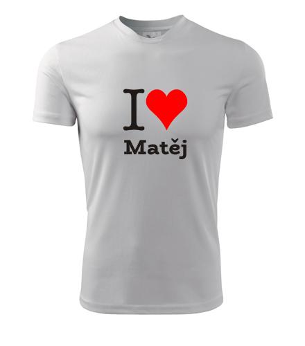 Tričko I love Matěj - I love mužská jména pánská
