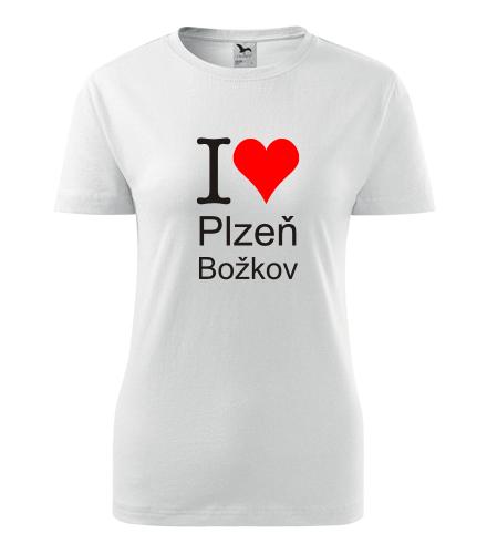 Dámské tričko I love Plzeň Božkov - I love plzeňské čtvrti dámská