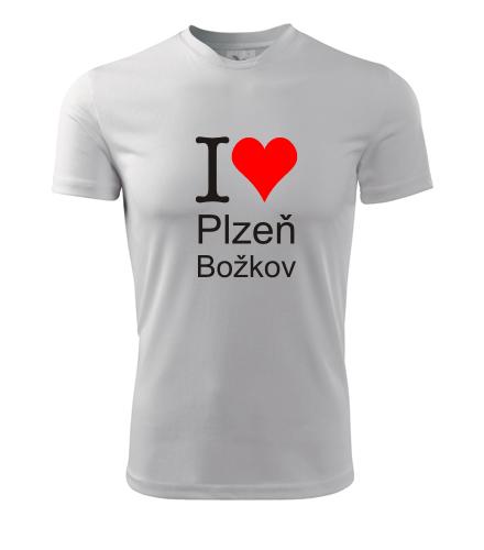 Tričko I love Plzeň Božkov - I love plzeňské čtvrti