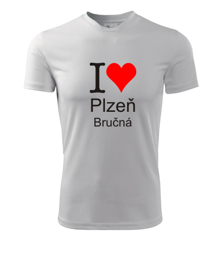 Tričko I love Plzeň Bručná - I love plzeňské čtvrti