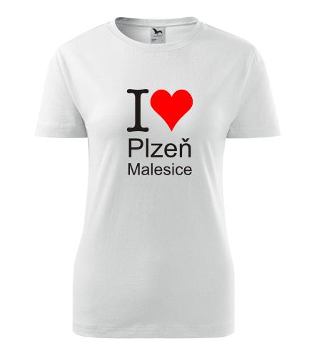 Dámské tričko I love Plzeň Malesice - I love plzeňské čtvrti dámská