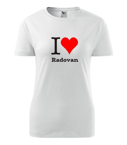 Dámské tričko I love Radovan - I love mužská jména dámská