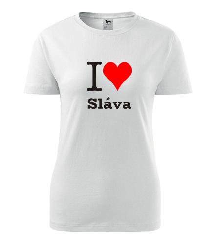 Dámské tričko I love Sláva - I love mužská jména dámská
