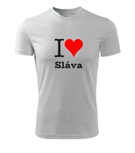Tričko I love Sláva - I love mužská jména pánská