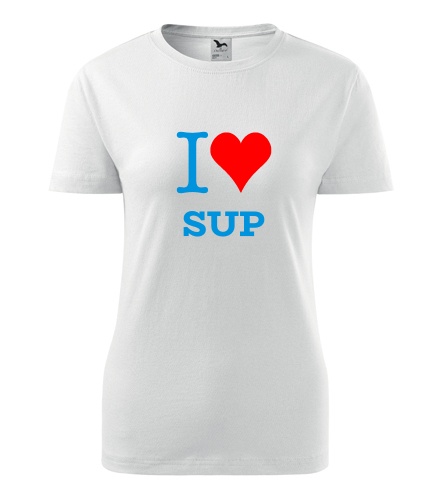 Dámské tričko I love SUP - Trička I love - sport