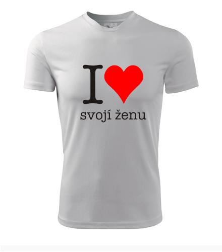 Tričko Miluji svojí ženu - Dárek pro kamaráda