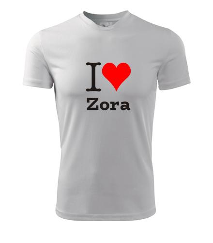 Tričko I love Zora - I love ženská jména pánská