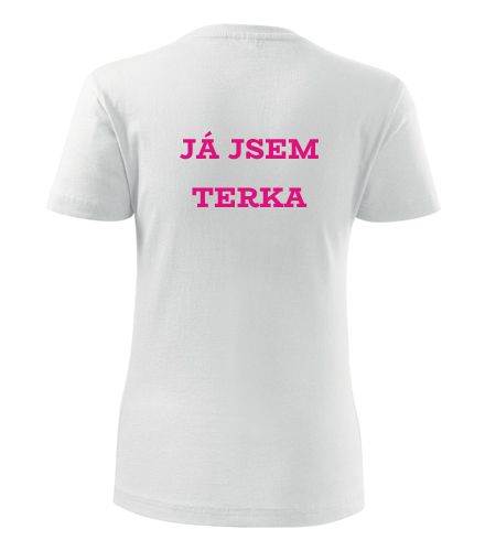 Dámské tričko Já jsem Terka - Dárky k Valentýnu