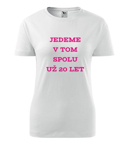 Dámské tričko Jedeme v tom spolu + počet let - Dárek k výročí svatby