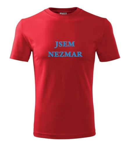 Dárek pro muže k 40 Tričko jsem Nezmar červená