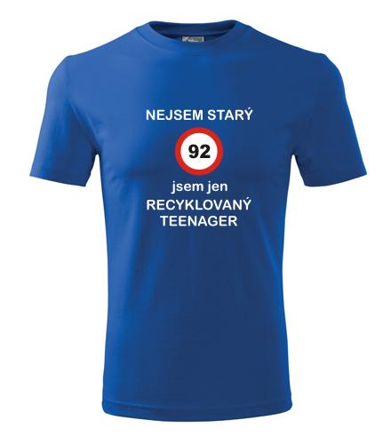 Tričko jsem recyklovaný teenager 92 - Dárek pro muže k 92