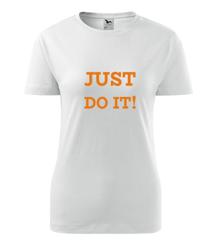 Dámské tričko Just do it - Dárek pro ženu k 65