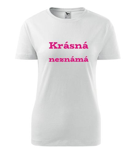 Dámské tričko Krásná neznámá - Dárek pro ženu k 22