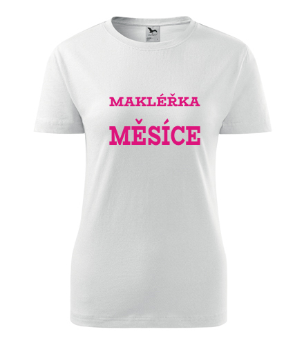 Dámské tričko makléřka měsíce - Dárky pro zaměstnance