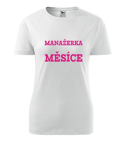 Dámské tričko manažerka měsíce - Dárky pro zaměstnance
