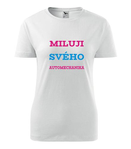 Dámské tričko Miluji svého automechanika - Dárek pro známou
