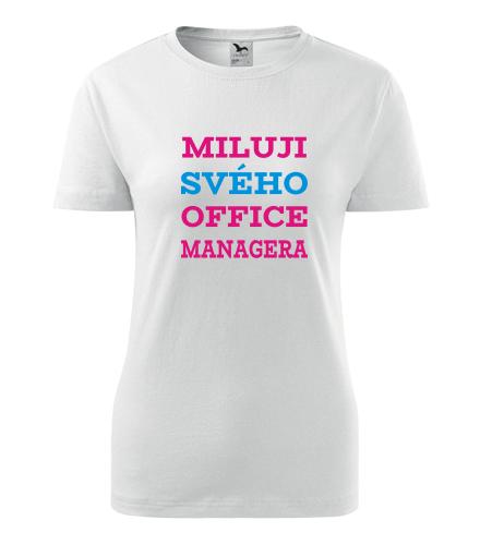 Dámské tričko Miluji svého office managera - Dárek pro sousedku