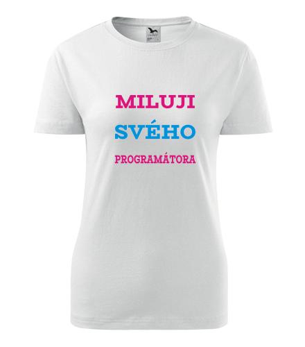 Dámské tričko Miluji svého programátora - Dárek pro sousedku