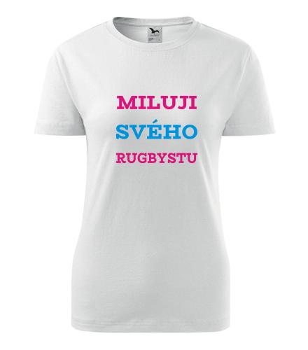 Dámské tričko Miluji svého rugbystu - Dárek pro známou