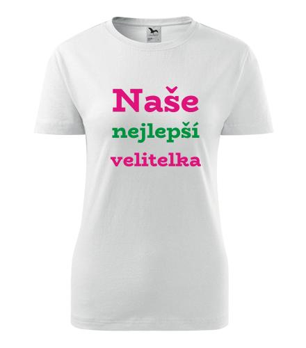 Dámské tričko Naše nejlepší velitelka - Dárky pro šéfovou