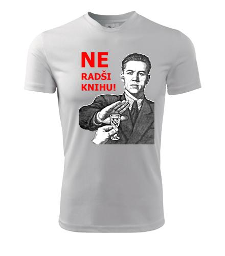 Tričko Ne Radši knihu - Dárek pro muže k 67