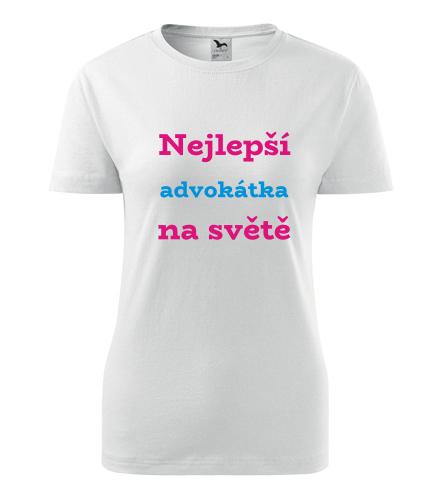Dámské tričko nejlepší advokátka - Dárek pro advokátku