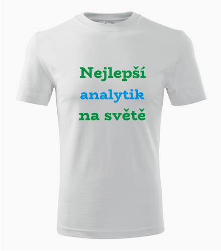 Tričko nejlepší analytik na světě - Dárek pro IT analytika
