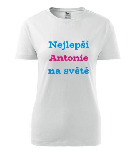 Dámské tričko nejlepší Antonie na světě - Trička se jménem dámská