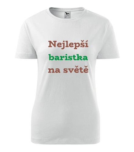 Dámské tričko nejlepší baristka na světě - Dárek pro baristku