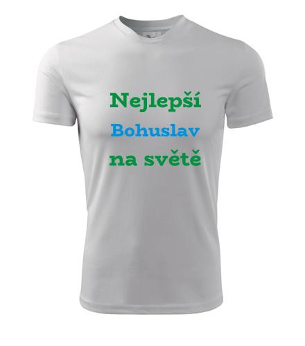Tričko nejlepší Bohuslav na světě - Trička se jménem pánská