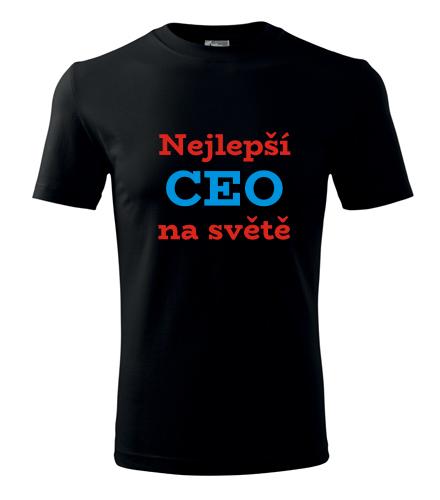 dárky pro šéfy Tričko nejlepší CEO na světě černá