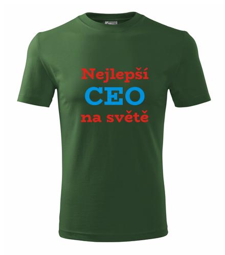 darky pro šéfa Tričko nejlepší CEO na světě lahvově zelená