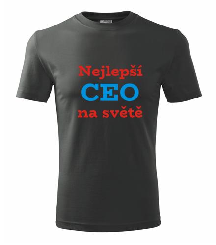 dárky pro šéfy Tričko nejlepší CEO na světě tmavá břidlice
